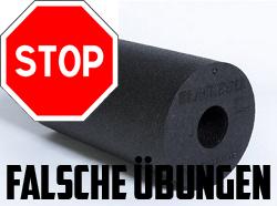 Achtung - Falsche Blackroll Übungen